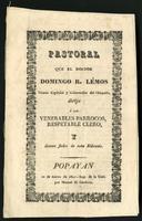 Pastoral que el Doctor Domingo R. Lémos, Vicario Capitular y Gobernador del Obispado dirige a los venerables párrocos, respetable clero y demás fieles de esta diócesis (1841)