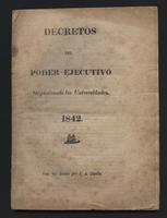 Decretos del poder ejecutivo organizando las universidades 1842 (1842)