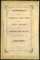 Protocolo de las conferencias sobre los límites entre la Nueva Granada y el Imperio del Brasil en 1853 (1869)