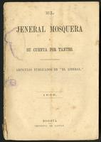 El Jeneral Mosquera y su cuenta por tanteo. Artículos publicados en