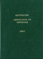 Refutación al concepto del Dr. Nicolás Esquerra sobre asuntos del ferrocarril de Antioquia. (1893)
