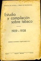 Estudio y compilación sobre tabaco 1909-1938 (1939)
