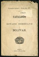 Exposición nacional 20 de Julio, 1871. Catálogo del Estado Soberano de Bolívar (1871)