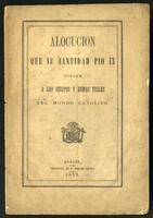 Alocución que su santidad Pio IX dirige a los obispos y demás fieles del mundo Católico (1877)