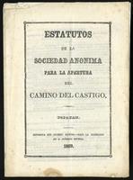 Estatutos de la Sociedad Anónima para la Apertura del Camino del Castigo  (1869)