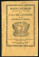 Decretos y reglamentos constitutivos y orgánicos de la Caja de Ahorros de Bogotá (1845)