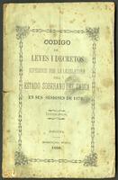 Código de leyes i decretos expedidos por la Lejisladuría de Estado Soberano del Cauca en sus sesiones de 1879 (1880)