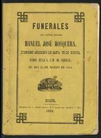 Funerales del Señor Doctor Manuel José Mosquera, dignísimo arzobispo de Santa Fé de Bogotá, hechos en la S. I. M. de Caracas, el día 23 de marzo de 1854 (1854)