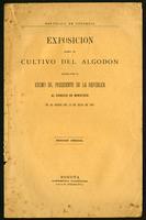 Exposición sobre el cultivo del algodón hecha por e Excmo. Sr. Presidente de la República al Consejo de Ministros en su sesión del 18 de julio de 1907 (1907)