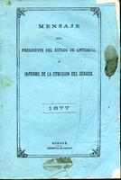Mensaje del presidente del estado de Antioquia e informe de la Comisión del Senado (1877)