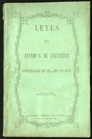 Leyes del Estado S. de Santander compiladas en el año de 1872 (1872)