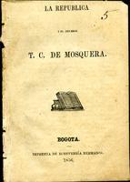 La república I el Jeneral T. C. de Mosquera (1856)