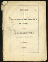 Mensaje del presidente del estado soberano de Antioquia dirige a la legislatura en sus sesiones ordinarias de 1869 (1869)