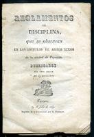 Reglamentos de disciplina que se observan en las escuelas de ambos sexos de la ciudad de Popayán, publicados por unos amigos de la educación (1849)