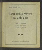 Perspectiva minera de Colombia. Informe a la Cámara sobre las Minas de la Asnazú Gold  Dredging Limited (1936)